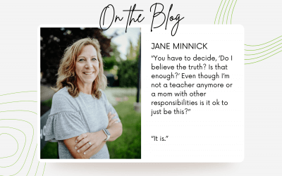 Do I believe the truth? Is that enough? | Jane Minnick